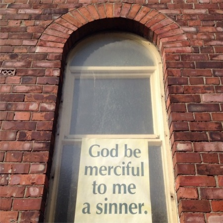 God Be Mericful To Me A SINNER